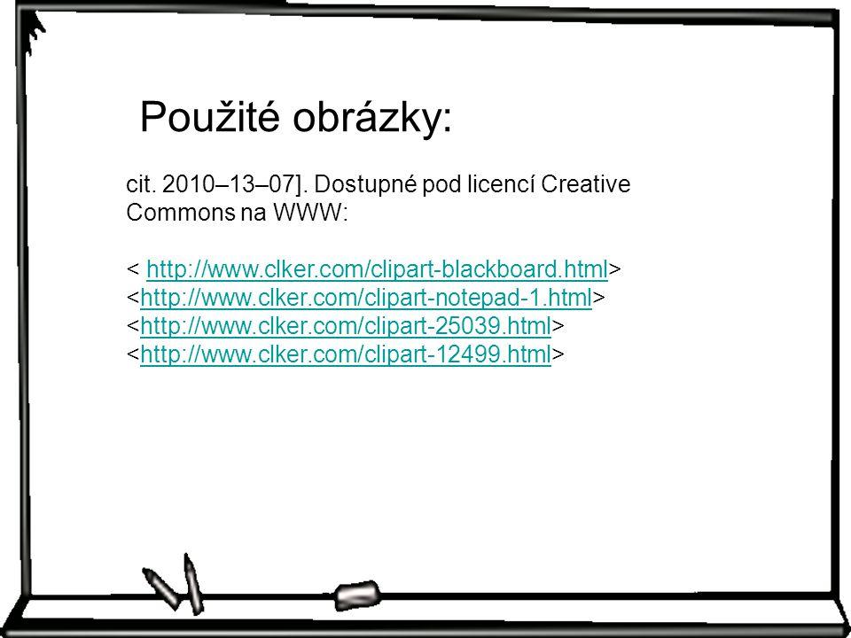 Použité obrázky: cit. 2010–13–07]. Dostupné pod licencí Creative Commons na WWW: < http://www.clker.com/clipart-blackboard.html>